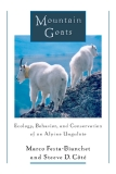 Mountain Goats Ecology, Behavior, and Conservation of an Alpine Ungulate