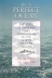IN A PERFECT OCEAN THE STATE OF FISHERIES AND ECOSYSTEMS IN THE NORTH ATLANTIC OCEAN
