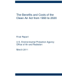 The Benefits and Costs of the  Clean Air Act from 1990 to 2020: U.S. Environmental Protection Agency  Office of Air and Radiation