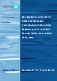The global dimension of water governance:  Nine reasons for global arrangements in order  to cope with local water problems