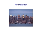 Air Pollution -We expect our air to be clean