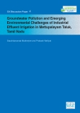 Groundwater Pollution and Emerging Environmental Challenges of Industrial Effluent Irrigation in Mettupalayam Taluk,  Tamil Nadu