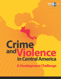 Crime and Violence in Central America: A Development Challenge