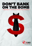 DON'T BANK ON THE BOMB: A GLOBAL REPORT ON THE FINANCING OF NUCLEAR WEAPONS PRODUCERS