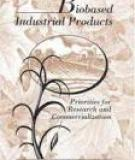 Biobased Industrial Products Priorities for Research and Commercialization