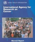 INTERNATIONAL AGENCY FOR RESEARCH ON CANCER BIENNIAL REPORT 2006 -2007