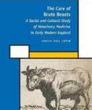 Th e Care of Brute Beasts A Social and Cultural Study of Veterinary Medicine in Early Modern England