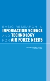 BASIC RESEARCH IN INFORMATION SCIENCE AND TECHNOLOGY FOR AIR FORCE NEEDS