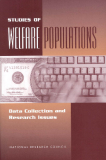 STUDIES OF WELFARE POPULATIONS Data Collection and Research Issues