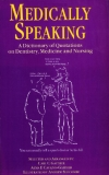 Medically Speaking A Dictionary of Quotations on Dentistry, Medicine and Nursing