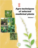 Agro-techniques of selected medicinal plants Volume 1