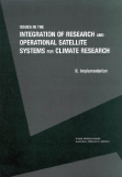 ISSUES IN THE INTEGRATION OF RESEARCH AND OPERATIONAL SATELLITE SYSTEMS FOR CLIMATE RESEARCH II.