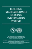 TUILDING STANDARD-BASED NURSING INFORMATION SYSTEMS