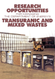 Research Opportunities for Managing the Department of Energy's Transuranic and Mixed Wastes