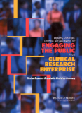 Exploring Challenges, Progress, and New Models for ENGAGING THE PUBLIC in the CLINICAL RESEARCH ENTERPRISE Clinical Research Roundtable Workshop Summary