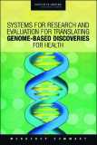 Systems for Research and Evaluation for Translating GenomE-Based discoveries for health