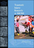 Traumatic Injury Research at NIOSH Reviews of Research Programs of the National Institute for Occupational Safety and Health