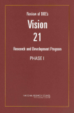 REVIEW OF DOE'S VISION 21 RESEARCH AND DEVELOPMENT PROGRAM—PHASE I
