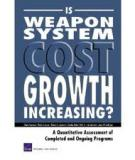 Is Weapon System Cost Growth Increasing - A Quantitative Assessment of Completed and Ongoing Programs