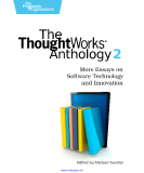 The ThoughtWorks Anthology 2