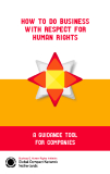 HOW TO DO BUSINESS WITH RESPECT FOR HUMAN RIGHTS: A GUIDANCE TOOL FOR COMPANIES