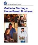 Family Liaison Office Home-Based  Business Guide - The Family Liaison Office Guide to Starting a Home-Based Business
