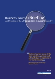 BUSINESS TOURISM BRIEFING: An overview of the UK's Business Tourism Industry