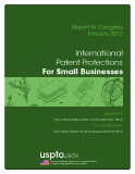 Report to Congress January 2012: International Patent Protections  For Small Businesses