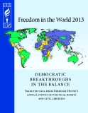 Freedom in the World 2013: DEMOCRATIC  BREAKTHROUGHS  IN THE BALANCE