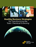 Healthy Business Strategies  for Transforming the  Toxic Chemical Economy