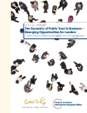 Special RepoRt  The Dynamics of Public Trust in Business—  Emerging Opportunities for Leaders