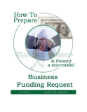 How To Prepare and Present a Successful Business Funding Request