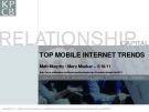 TOP MOBILE INTERNET TRENDS: Matt Murphy / Mary Meeker – 2/10/11