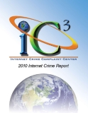 IC3 INTERNET CRIME COMPLAINT CENTER: 2010 INTERNET CRIME REPORT