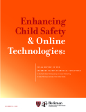 Enhancing Child Safety & Online Technologies: FINAL REPORT OF THE INTERNET SAFETY TECHNICAL TASK FORCE