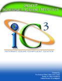 2007 INTERNET CRIME REPORT: IC3 INTERNET CRIME COMPLAINT CENTER
