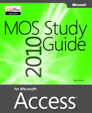 MOS 2010 Study Guide for Microsoft Access
