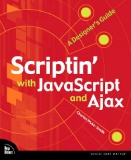 Scriptin' with JavaScript and Ajax: A Designer's Guide