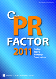 THE PR FACTOR 2011 LEADING TODAY'S MARKETING CONVERSATIONS