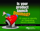 IS YOUR PRODUCT LAUNCH DOOMED?