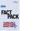 2006 FACT PACK 4TH ANNUAL GUIDE TO ADVERTISING MARKETING