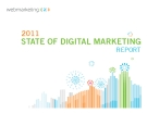 2011 STATE OF DIGITAL MARKETING REPORT
