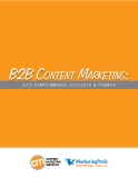 B2B Content Marketing: 2012 Benchmarks, Budgets & Trends