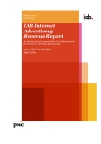 IAB Internet Advertising Revenue Report: An Industry Survey Conducted by PwC and Sponsored by the Interactive Advertising Bureau (IAB)