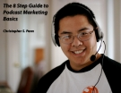 The 8 Step Guide to Podcast Marketing Basics