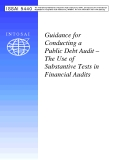 Guidance for  Conducting a  Public Debt Audit –  The Use of  Substantive Tests in  Financial Audits