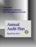 TREASURY   INSPECTOR GENERAL  FOR TAX ADMINISTRATION: ANNUAL AUDIT PLAN 2011