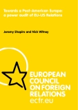 Towards a Post-American Europe: a power audit of EU-US Relations