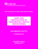 AUDIT AND CERTIFICATION OF TRUSTWORTHY DIGITAL REPOSITORIES: RECOMMENDED PRACTICE CCSDS 652.0-M-1