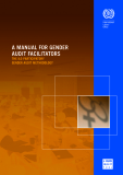 A MANUAL FOR GENDER  AUDIT FACILITATORS THE ILO PARTICIPATORY  GENDER AUDIT METHODOLOGY